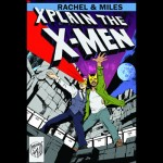 Rachel and Miles X-Plain the X-Men